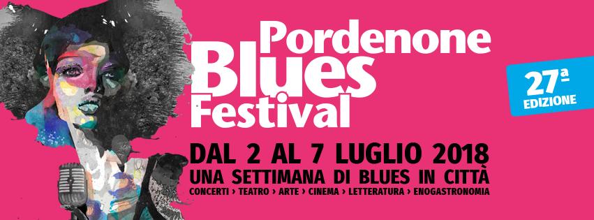Pordenone Blues Festival 27° edizione, siete pronti?