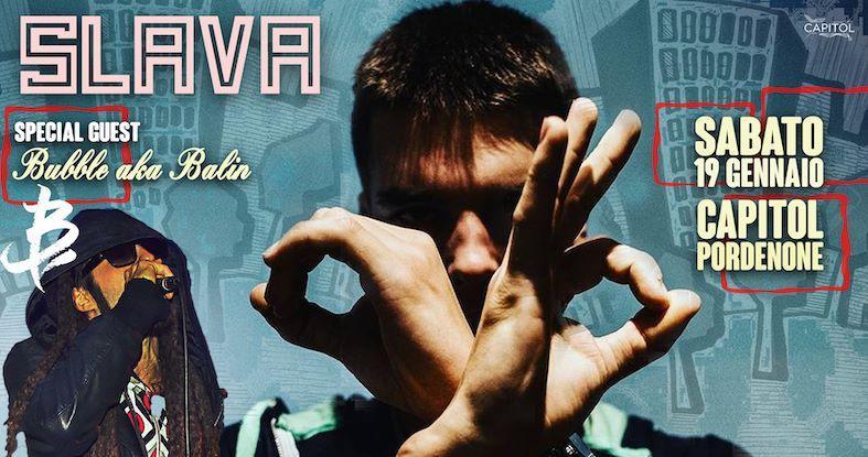 SLAVA + Bubble aka Balin - Capitol - Pordenone