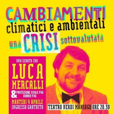 Luca Mercalli: cambiamenti climatici -Teatro Giuseppe Verdi - Maniago