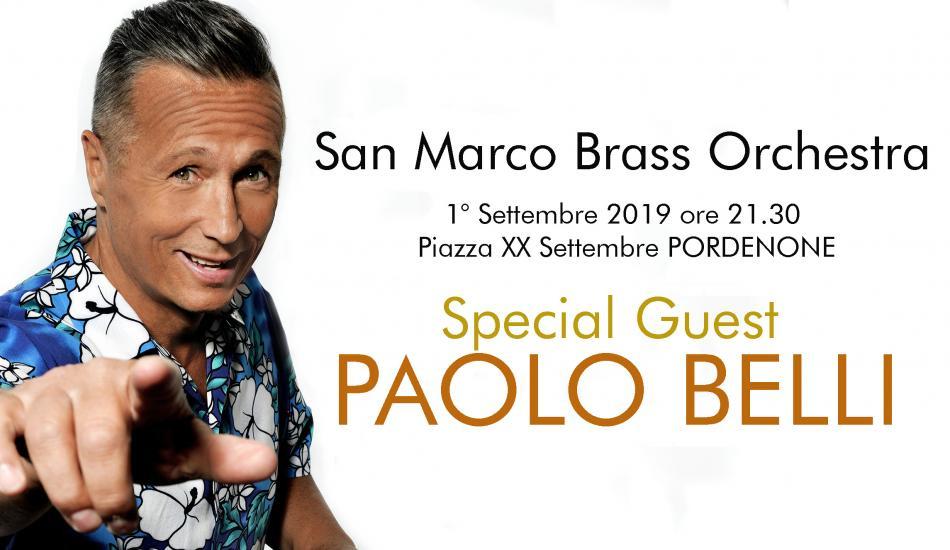 San Marco Brass Orchestra in concerto. Special guest PAOLO BELLI - Piazza XX Settembre - Pordenone
